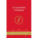 La curación cristiana (Edición eBook) / Christian Healing (Spanish Translation — eBook) —(PDF)
