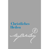 Christliches Heilen (E-Book Ausgabe) / Christian Healing (German Translation — eBook) — (PDF)