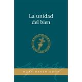 La Unidad del Bien // Unity of Good (Spanish)