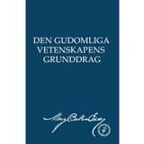 Den gudomliga Vetenskapens grunddrag (eBok Upplaga) / Rudimental Divine Science (Swedish Translation — eBook) - (PDF)
