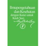 Ilmupengetahuan dan Kesehatan dengan Kunci untuk Kitab Suci (Edisi buku elektronik) (Indonesian – eBook) - (PDF)