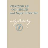 Videnskab og Helse med Nøgle til Skriften (e-bog udgave) (Danish) — (eBook) - (PDF)
