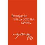 Rudimenti della Scienza Divina (Edizione eBook) / Rudimental Divine Science (Italian Translation — eBook) - (PDF)