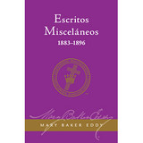 Escritos Misceláneos 1883-1896 // Miscellaneous Writings 1883-1896 (Spanish)