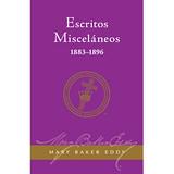 Escritos Misceláneos 1883-1896 // Miscellaneous Writings 1883-1896 (Spanish)