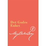 Det godes enhet  (Ebok utgave) / Unity of Good (Norwegian Translation – eBook) - (PDF)