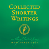 Collected Shorter Writings by Mary Baker Eddy (Audiobook Download)