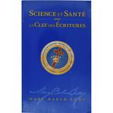 Science et Santé avec la Clef des Ecritures