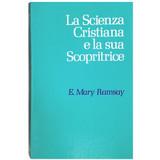 La Scienza Cristiana e la sua Scopritrice