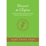 Manuel de L'Église Mère (Édition électronique) / Manual of The Mother Church (French Translation — eBook) - (PDF)