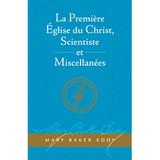 La Première Eglise du Christ, Scientiste, et Miscellanées // The First Church of Christ, Scientist, and Miscellany (French)