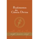 Rudimentos da Ciência Divina (Edição eBook) / Rudimental Divine Science Translation (Portuguese) — eBook) — (PDF)