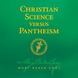 Christian Science versus Pantheism by Mary Baker Eddy (Audiobook Download)