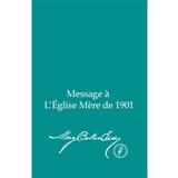 Message à L'Église Mère de 1901 (Édition électronique) / Message to The Mother Church for 1901 (French Translation — eBook) - (PDF)