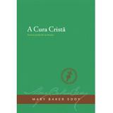 A Cura Cristã  (Edição eBook) / Christian Healing (Portuguese Translation — eBook) —(PDF)