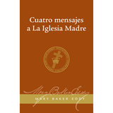 Cuatro mensajes a La Iglesia Madre // Four Messages to The Mother Church (Spanish)