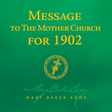Message to The Mother Church for 1902 by Mary Baker Eddy (Audiobook Download)