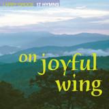 On Joyful Wing – Download
