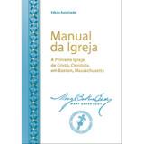 Manual d' Igreja Mãe / Manual of The Mother Church (Portuguese Translation) — (PDF)