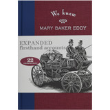 We Knew Mary Baker Eddy, Volume I – Hardcover - Front cover