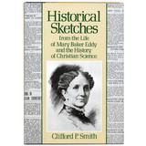 Historical Sketches from the Life of Mary Baker Eddy and the History of Christian Science