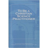 To Be a Christian Science Practitioner (pamphlet) - Front cover