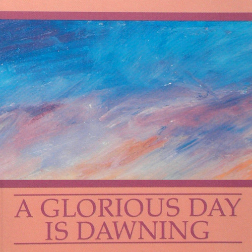 A Glorious Day Is Dawning (SKU: DGTM3601)