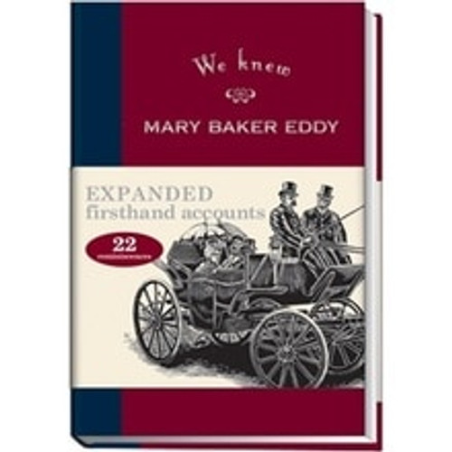 We Knew Mary Baker Eddy, Volume I – eBook