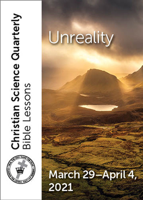 Christian Science Quarterly Bible Lessons: Unreality, Apr 4, 2021 – Buy all formats for $7.95