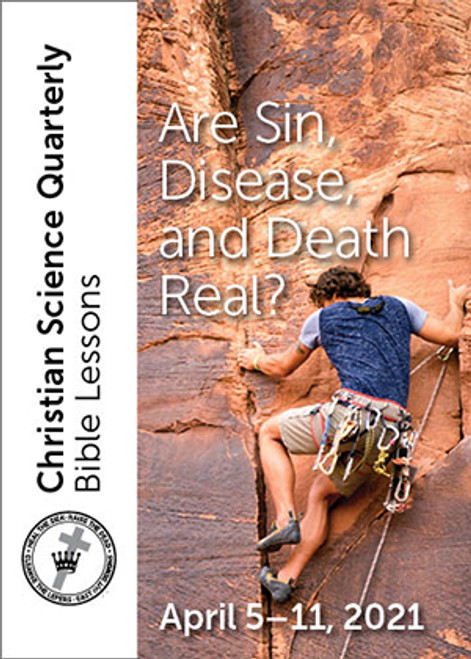 Christian Science Quarterly Bible Lessons: Are Sin, Disease, and Death Real?, Apr 11, 2021 – Buy all formats for $7.95