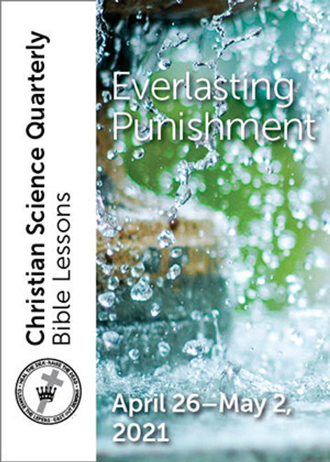 Christian Science Quarterly Bible Lessons: Everlasting Punishment, May 2, 2021 – Buy all formats for $7.95