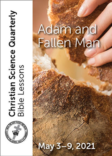 Christian Science Quarterly Bible Lessons: Adam and Fallen Man, May 9, 2021 – eBook (PDF)