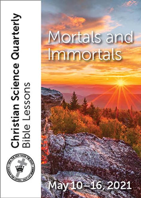 Christian Science Quarterly Bible Lessons: Mortals and Immortals, May 16, 2021 – eBook (EPUB)