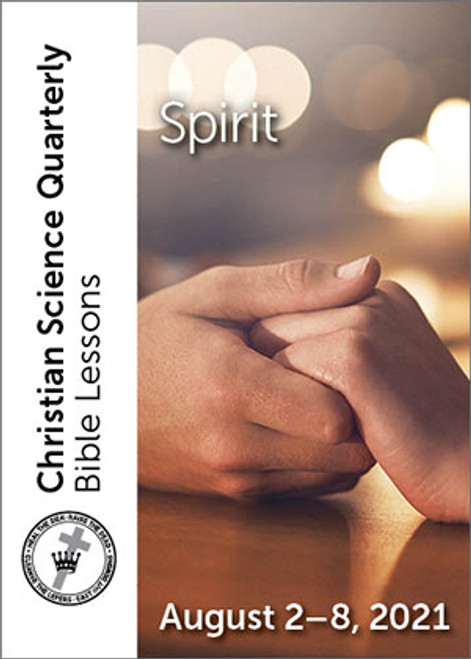 Christian Science Quarterly Bible Lessons: Spirit, August 08, 2021 — Buy all formats for 7.95