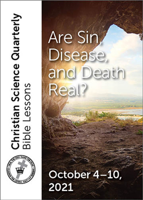 Christian Science Quarterly Bible Lessons: Are Sin, Disease, and Death Real?, October 10, 2021 – Buy all formats for 7.95