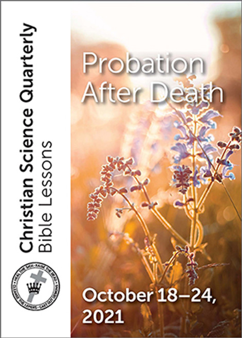 Christian Science Quarterly Bible Lessons: Probation after Death, October 24, 2021 – Buy all formats for 7.95