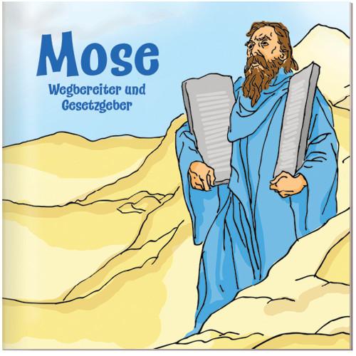 Mose - Wegbereiter und Gesetzgeber