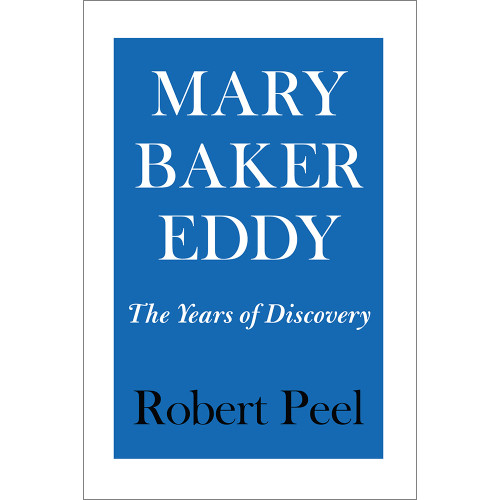 Mary Baker Eddy: The Years of Discovery – eBook