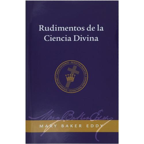 Rudimentos de la Ciencia Divina // Rudimental Divine Science (Spanish)