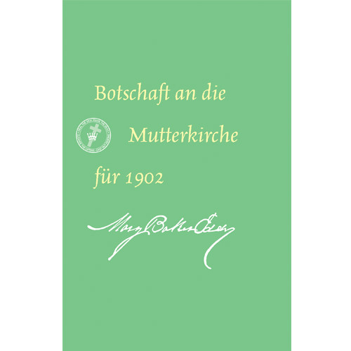Botschaft an die Mutterkirche für 1902 (E-Book Ausgabe) / Message to The Mother Church for 1902 (German Translation — eBook) — (PDF)
