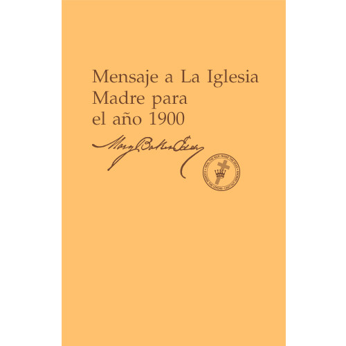 Mensaje a La Iglesia Madre para el año 1900 (Edición eBook) / Message to The Mother Church for 1900 (Spanish Translation — eBook) —(PDF)