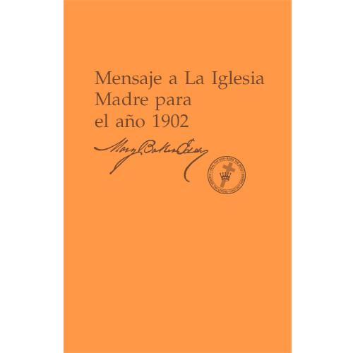 Mensaje a La Iglesia Madre para el año 1902 (Edición eBook) / Message to The Mother Church for 1902 (Spanish Translation — eBook) —(PDF)