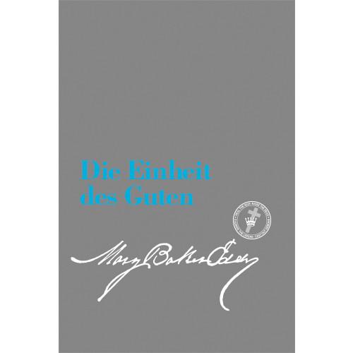 Die Einheit des Guten (E-Book Ausgabe) / Unity of Good (German Translation — eBook) — (PDF)