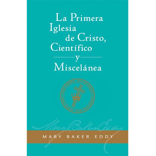 La Primera Iglesia de Cristo, Científico, y Miscelánea (Edición eBook) / The First Church of Christ, Scientist, and Miscellany Translation (Spanish) — eBook — (PDF)