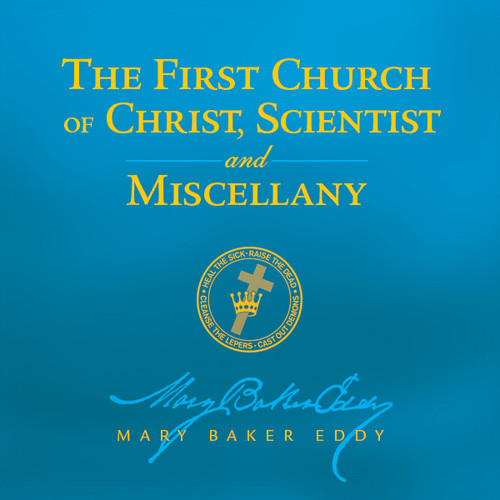 The First Church of Christ, Scientist, and Miscellany by Mary Baker Eddy (Audiobook Download)