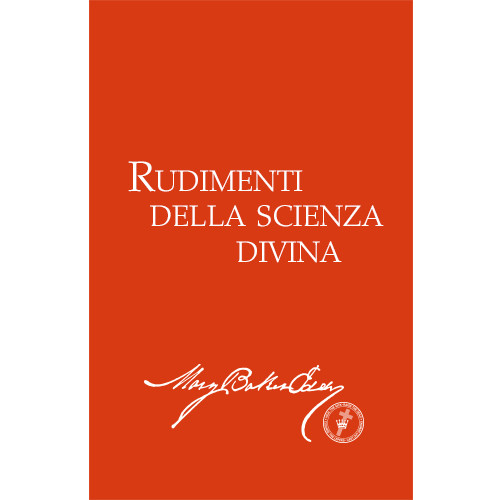 Rudimenti della Scienza Divina (Edizione eBook) / Rudimental Divine Science (Italian Translation — eBook) - (PDF)