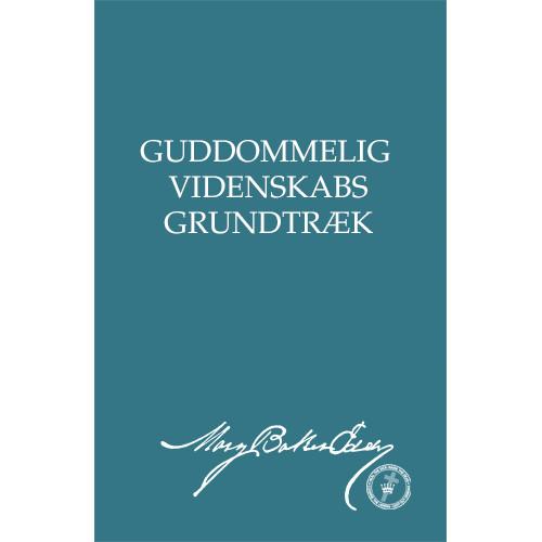Guddommelig Videnskabs Grundtræk (e-bog udgave) / Rudimental Divine Science (Danish Translation — eBook) - (PDF)