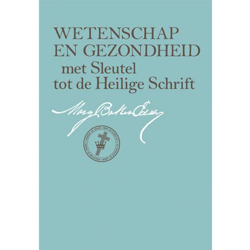 Wetenschap en Gezondheid met Sleutel tot de Heilige Schrift (e-Boek uitgave) (Dutch) – (eBook) - (PDF)