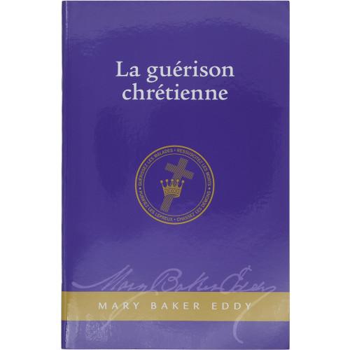 La guérison chrétienne // Christian Healing (French) - Couverture avant