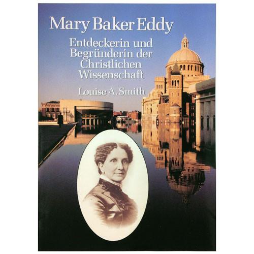 Mary Baker Eddy – Entdeckerin und Begründerin der Christlichen Wissenschaft // Mary Baker Eddy – Discoverer and Founder of Christian Science(German)